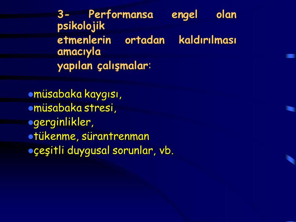 3- Performansa engel olan psikolojik