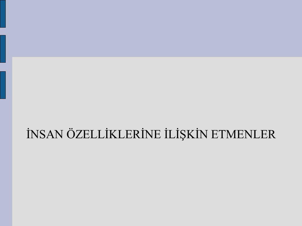 İNSAN ÖZELLİKLERİNE İLİŞKİN ETMENLER