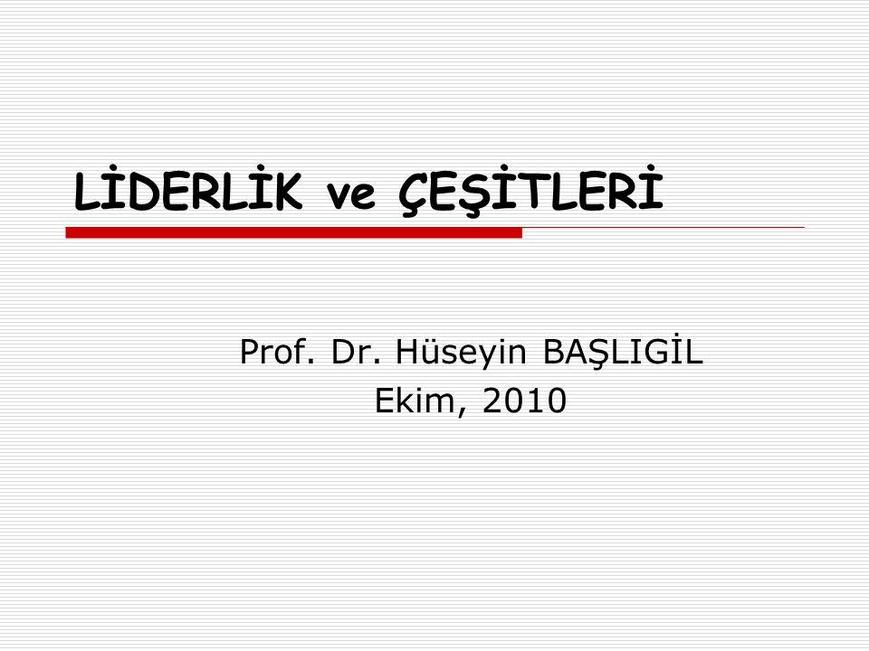 Prof. Dr. Hüseyin BAŞLIGİL Ekim, 2010