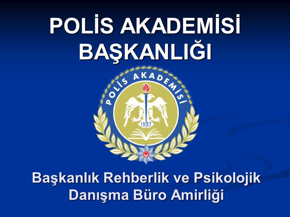 POLİS AKADEMİSİ BAŞKANLIĞI