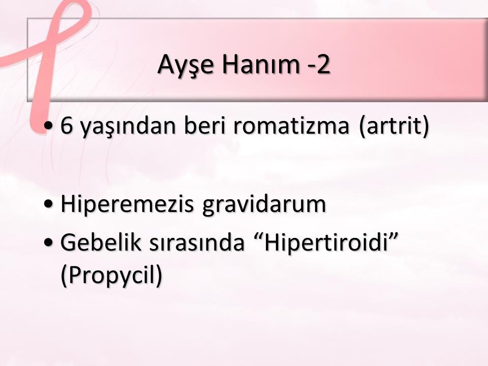 Ayşe Hanım -2 6 yaşından beri romatizma (artrit)