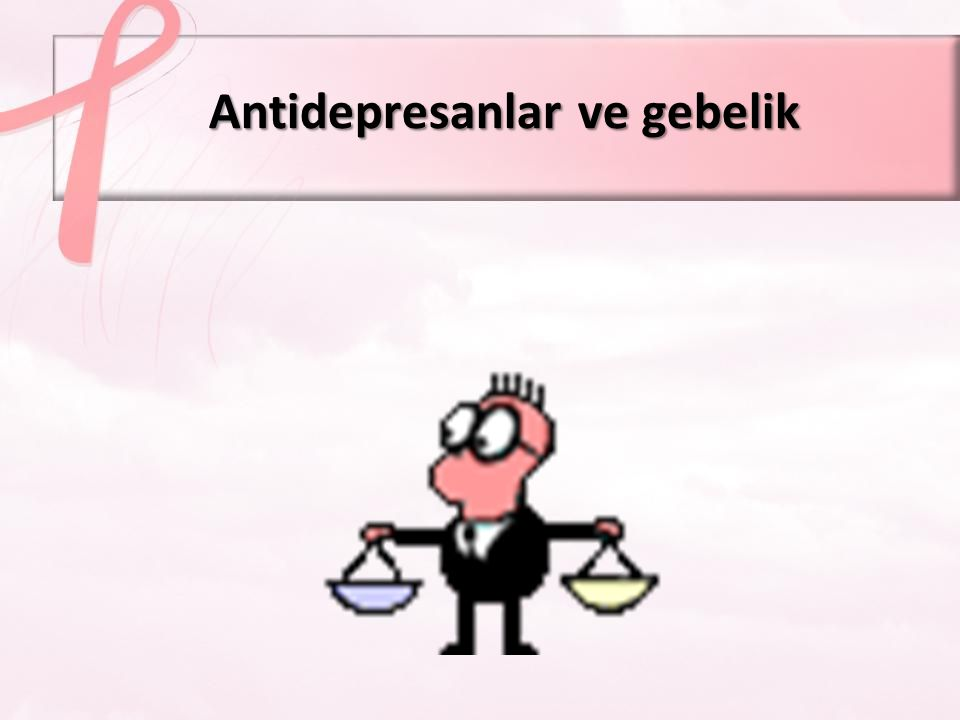 Antidepresanlar ve gebelik