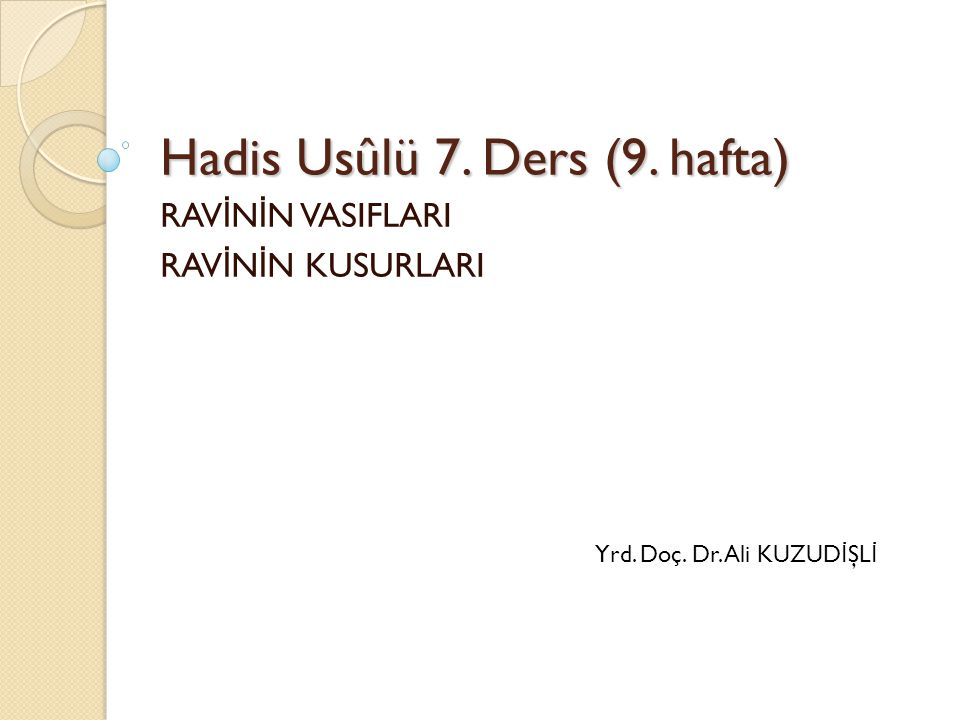 Hadis Usûlü 7. Ders (9. hafta)
