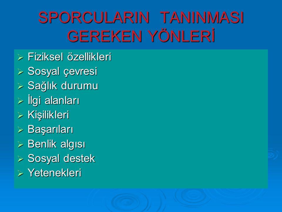SPORCULARIN TANINMASI GEREKEN YÖNLERİ