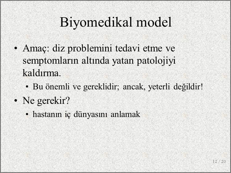 Biyomedikal model Amaç: diz problemini tedavi etme ve semptomların altında yatan patolojiyi kaldırma.