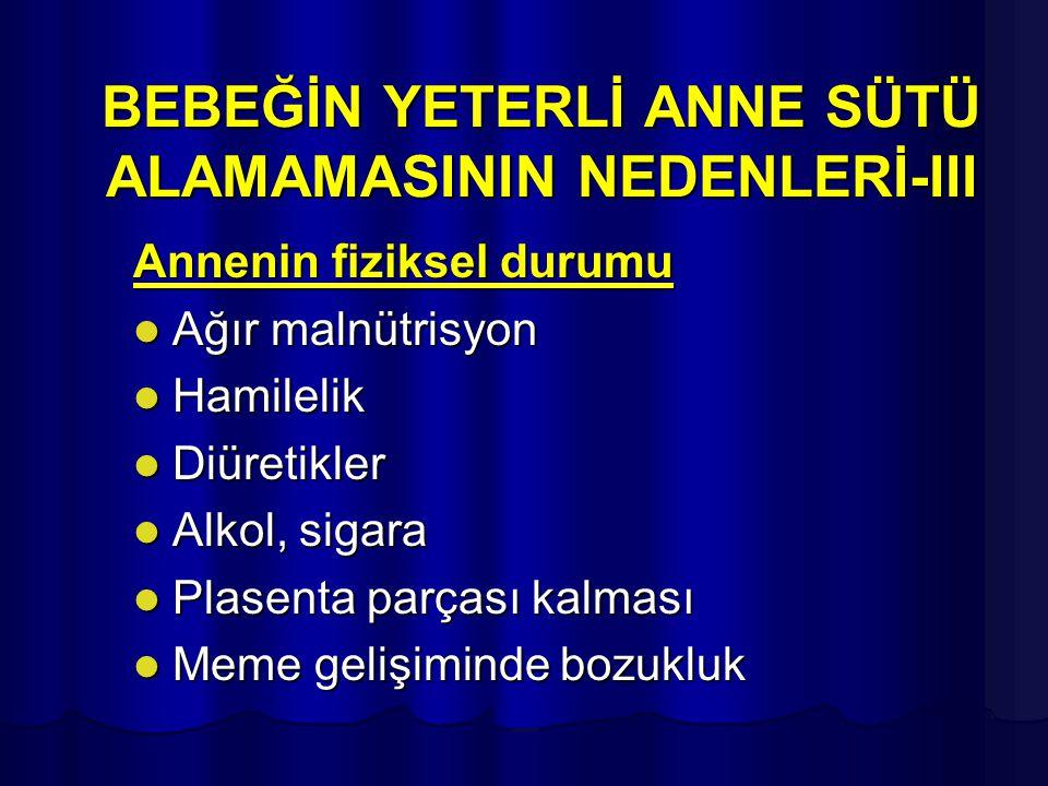 BEBEĞİN YETERLİ ANNE SÜTÜ ALAMAMASININ NEDENLERİ-III