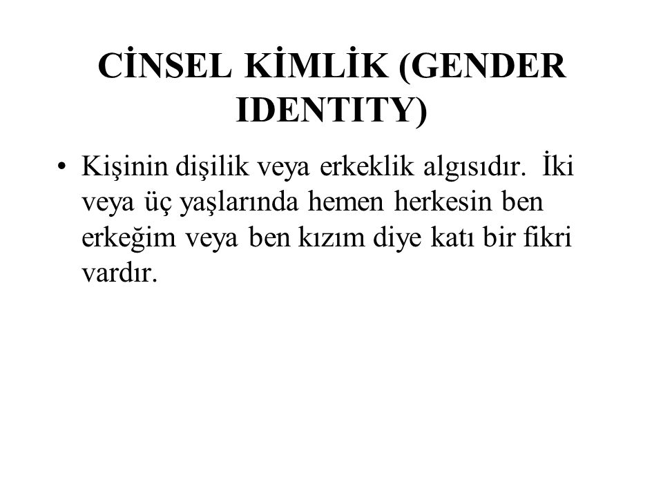 CİNSEL KİMLİK (GENDER IDENTITY)