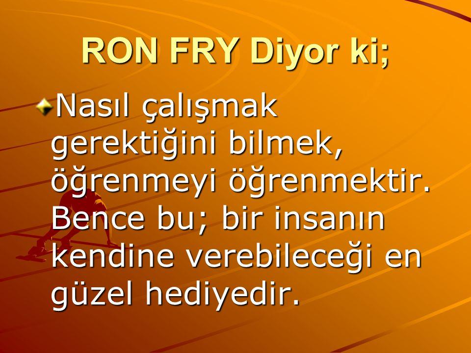 RON FRY Diyor ki;
