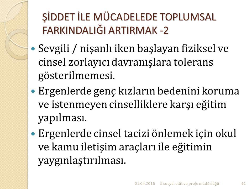ŞİDDET İLE MÜCADELEDE TOPLUMSAL FARKINDALIĞI ARTIRMAK -2
