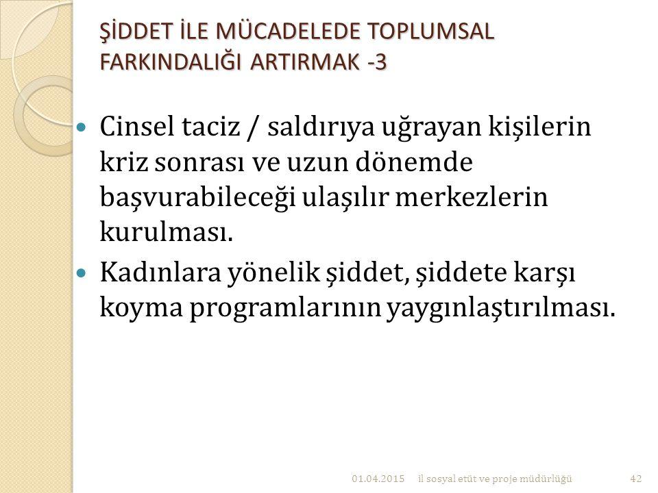 ŞİDDET İLE MÜCADELEDE TOPLUMSAL FARKINDALIĞI ARTIRMAK -3