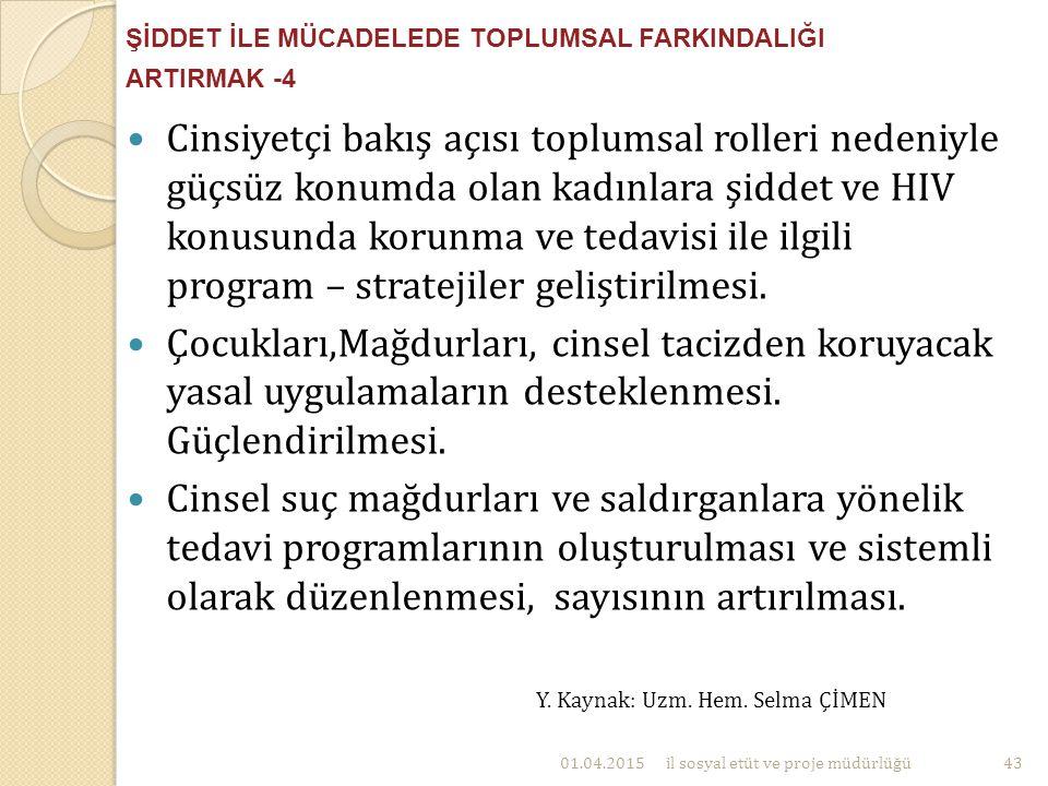 ŞİDDET İLE MÜCADELEDE TOPLUMSAL FARKINDALIĞI ARTIRMAK -4