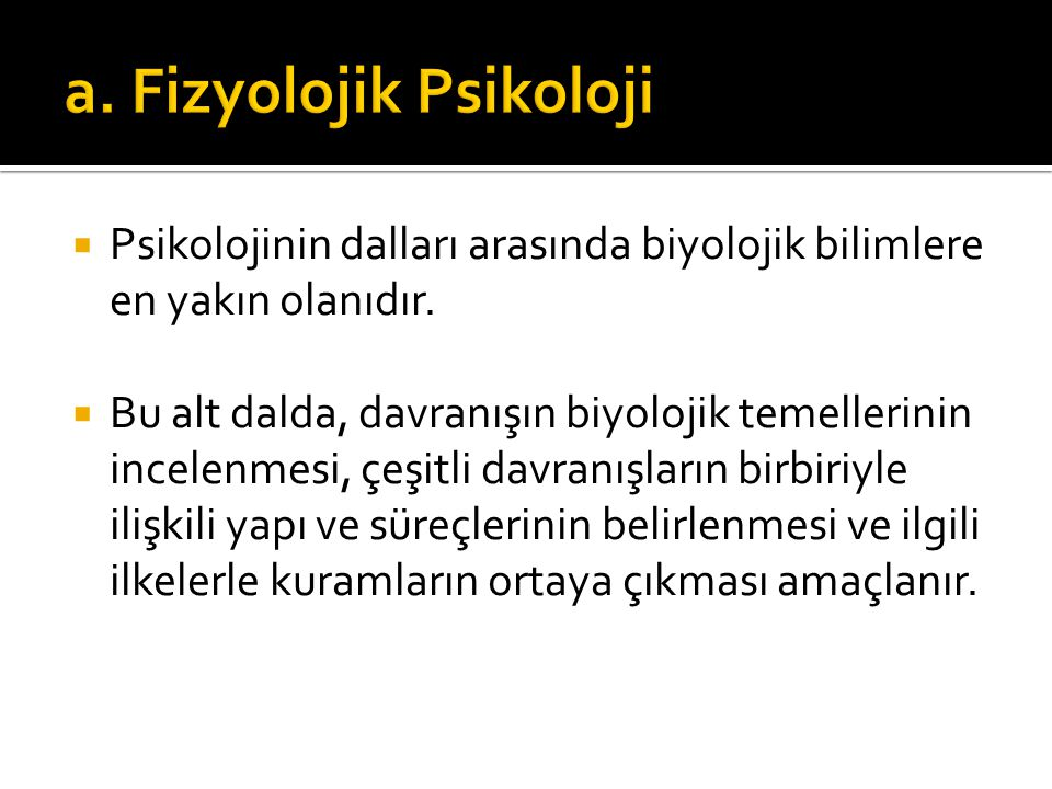 a. Fizyolojik Psikoloji