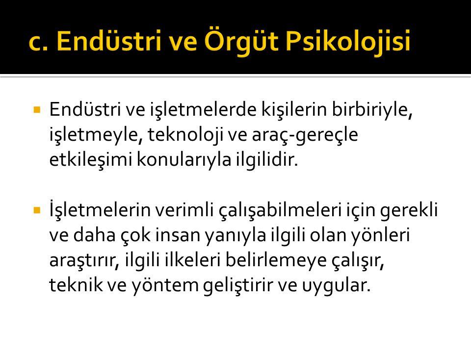 c. Endüstri ve Örgüt Psikolojisi