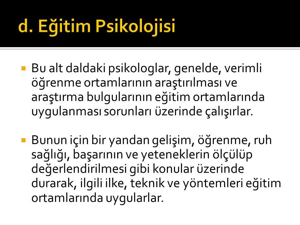 d. Eğitim Psikolojisi