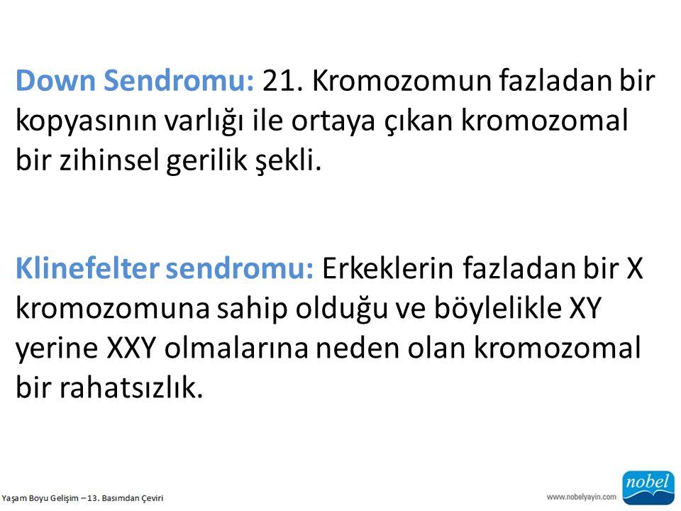 Down Sendromu: 21. Kromozomun fazladan bir