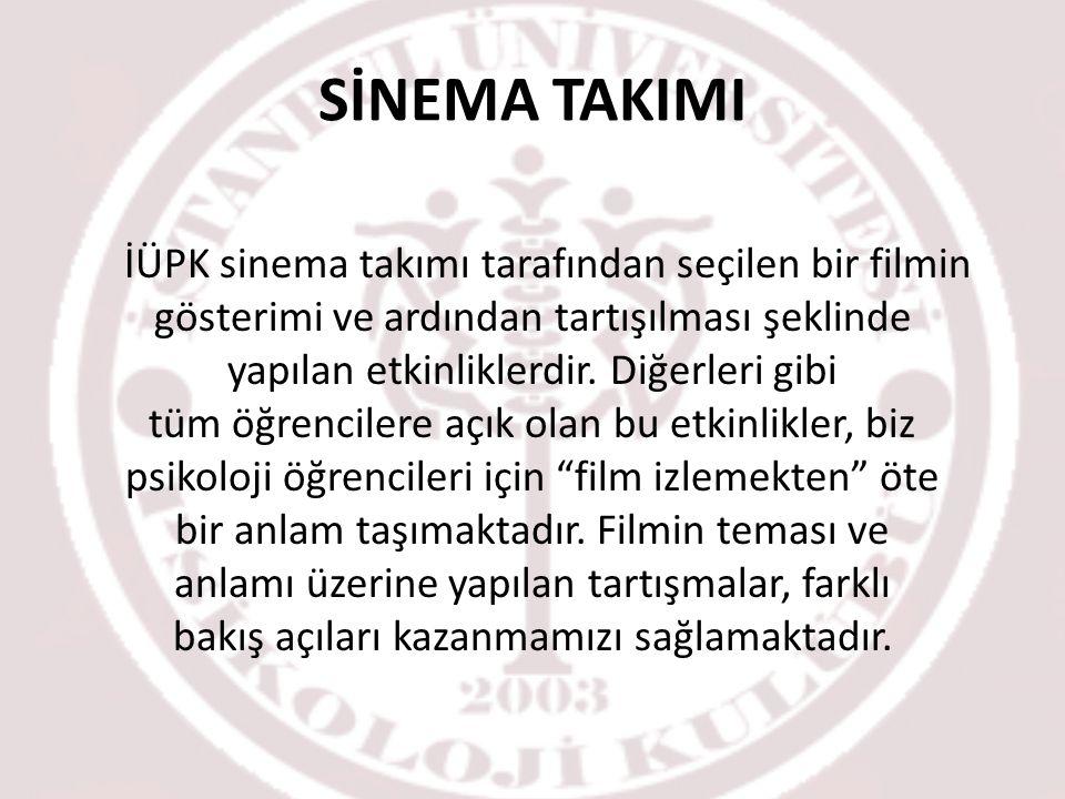 SİNEMA TAKIMI İÜPK sinema takımı tarafından seçilen bir filmin