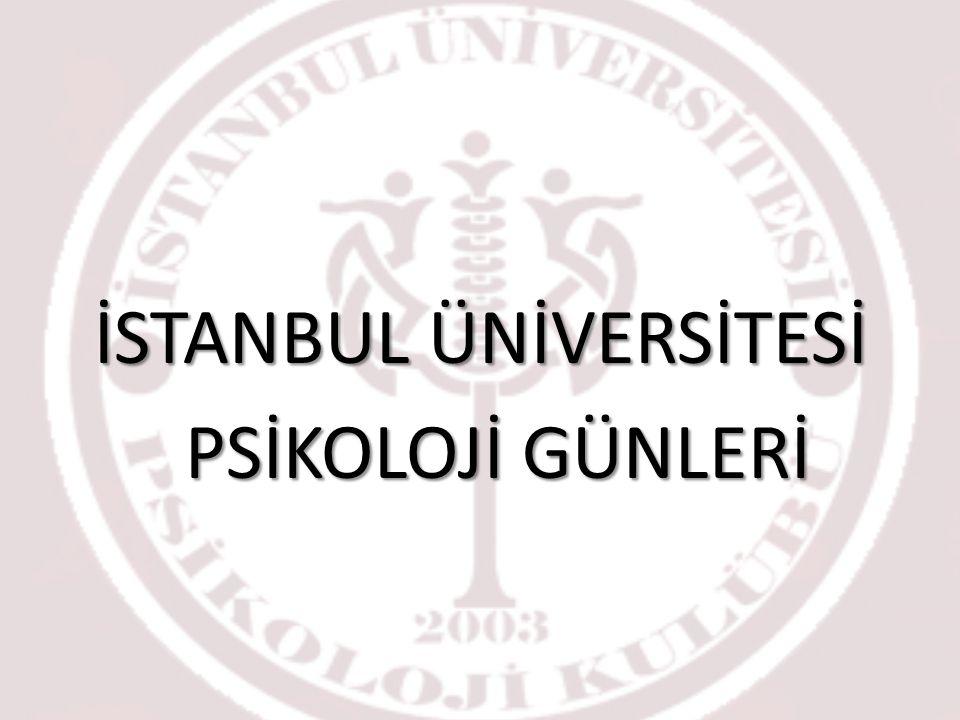 İSTANBUL ÜNİVERSİTESİ PSİKOLOJİ GÜNLERİ