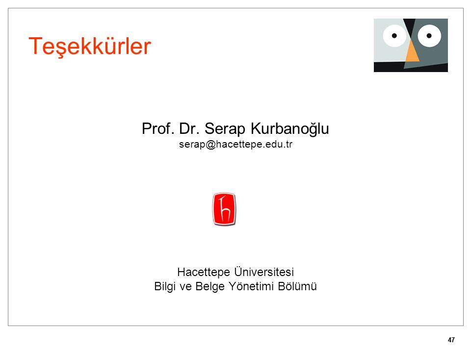 Teşekkürler Prof. Dr. Serap Kurbanoğlu Hacettepe Üniversitesi