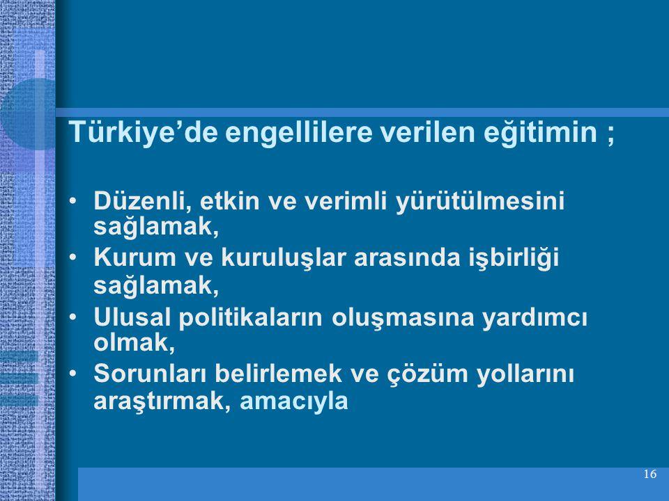 Türkiye'de engellilere verilen eğitimin ;