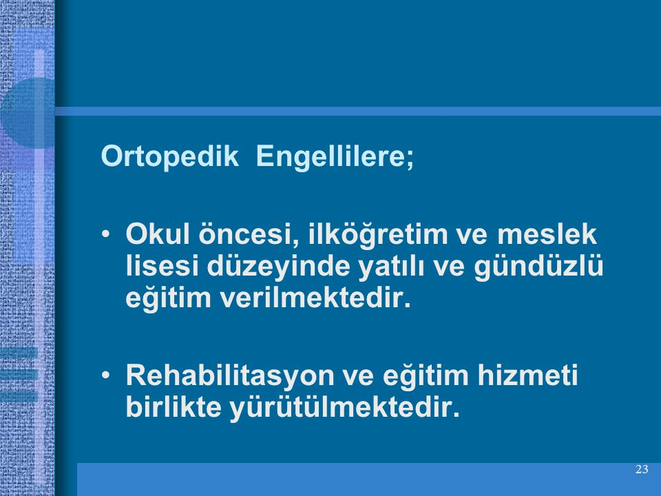 Ortopedik Engellilere;