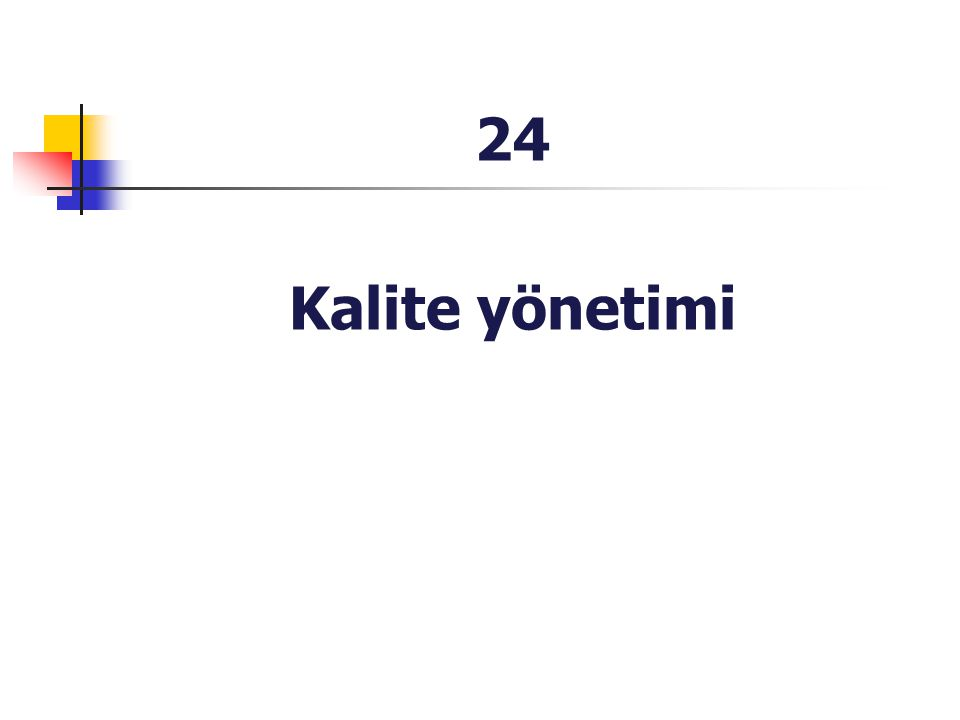 24 Kalite yönetimi