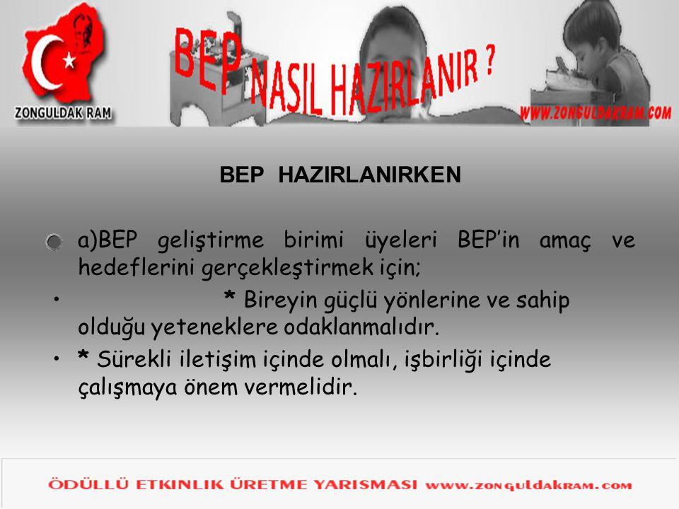 BEP HAZIRLANIRKEN a)BEP geliştirme birimi üyeleri BEP'in amaç ve hedeflerini gerçekleştirmek için;