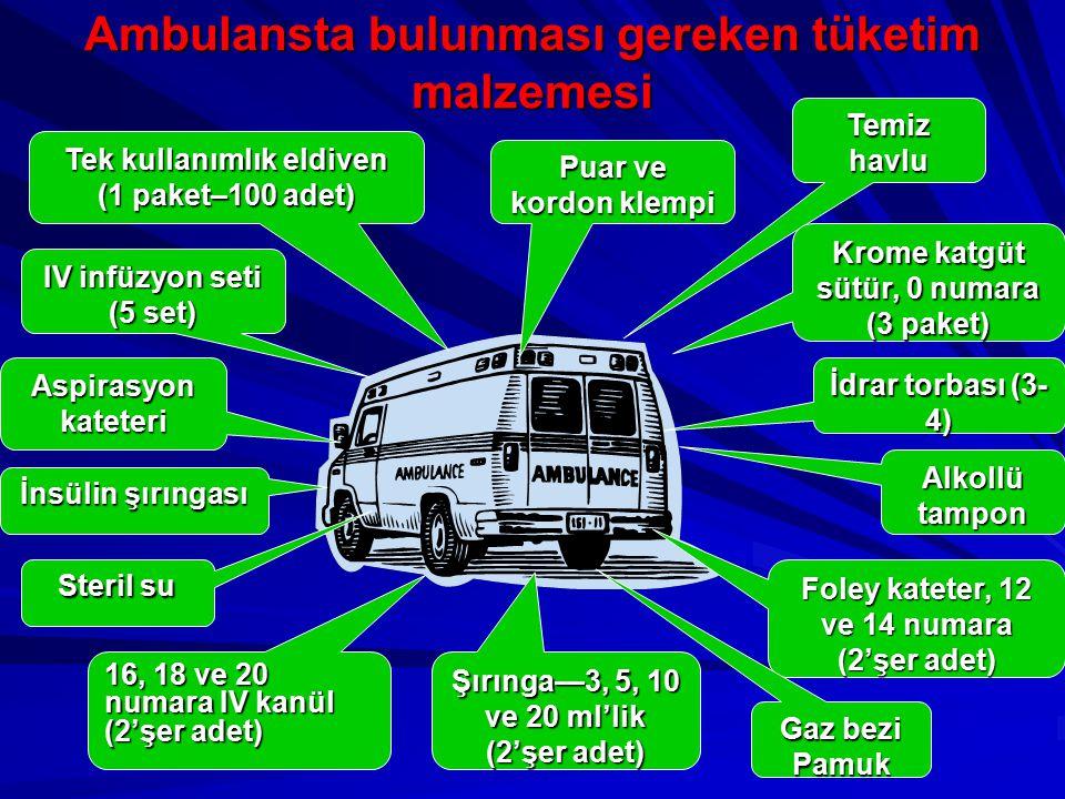 Ambulansta bulunması gereken tüketim malzemesi