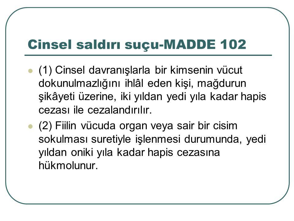 Cinsel saldırı suçu-MADDE 102
