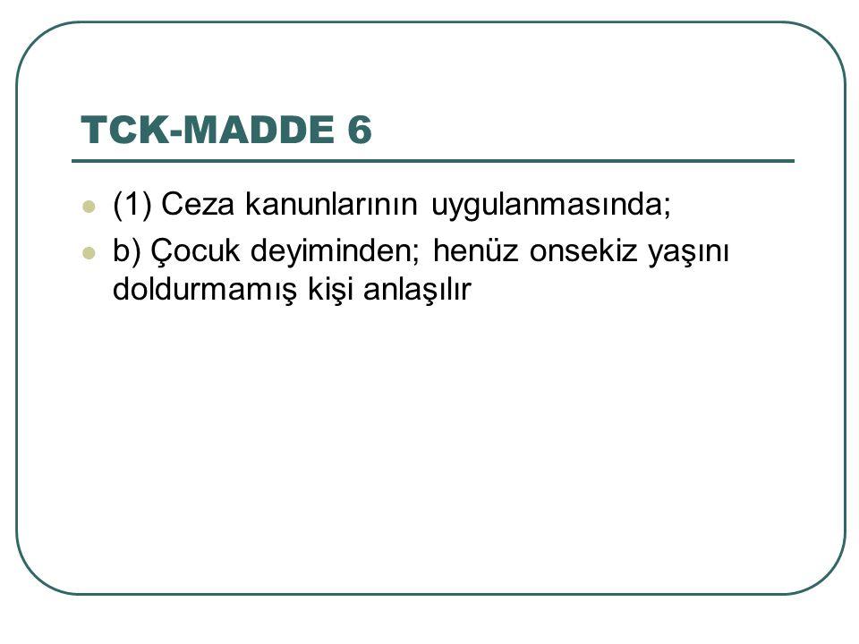 TCK-MADDE 6 (1) Ceza kanunlarının uygulanmasında;