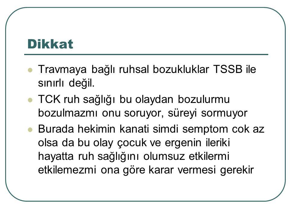 Dikkat Travmaya bağlı ruhsal bozukluklar TSSB ile sınırlı değil.