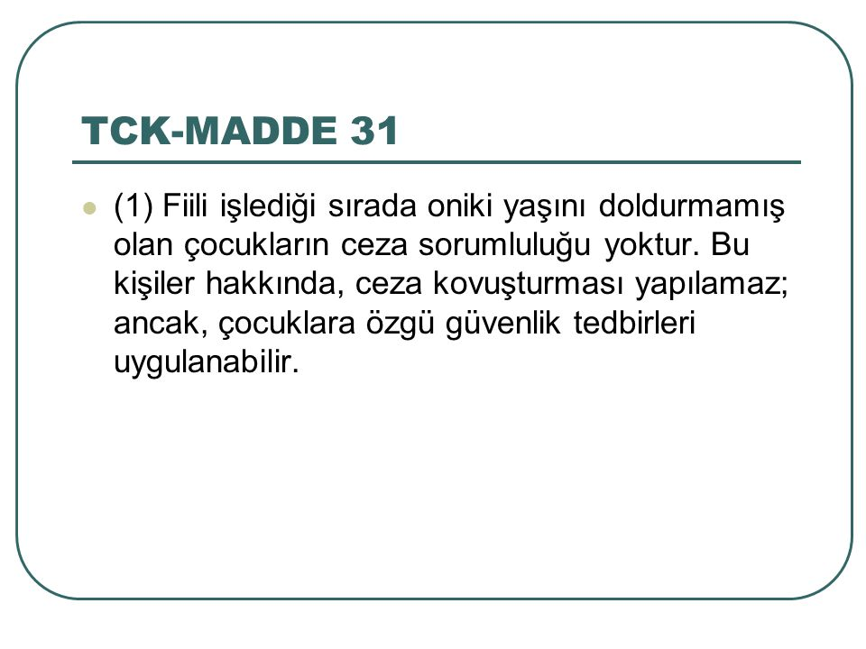 TCK-MADDE 31