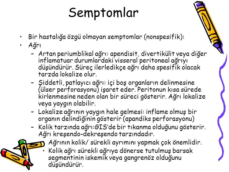 Semptomlar Bir hastalığa özgü olmayan semptomlar (nonspesifik): Ağrı