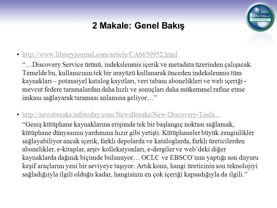 2 Makale: Genel Bakış http://www.libraryjournal.com/article/CA6650952.html.