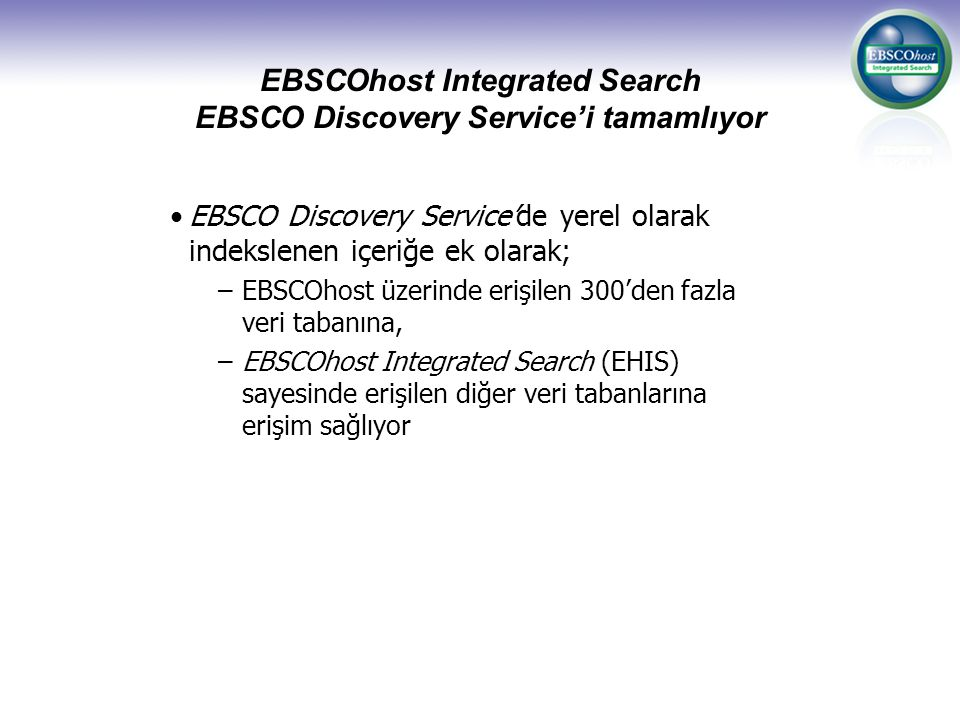 EBSCOhost Integrated Search EBSCO Discovery Service'i tamamlıyor