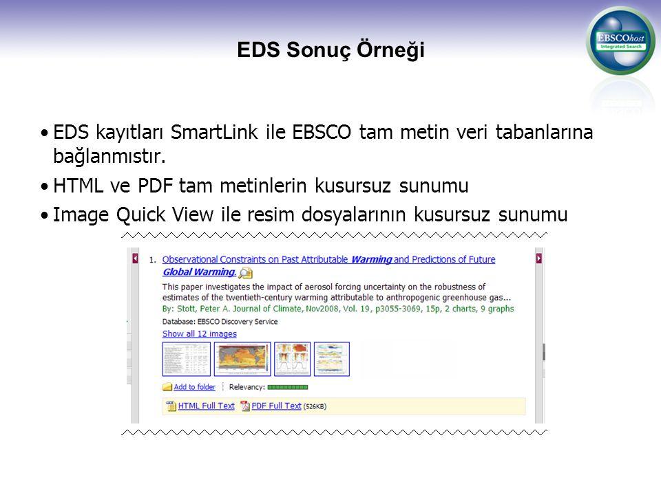 EDS Sonuç Örneği EDS kayıtları SmartLink ile EBSCO tam metin veri tabanlarına bağlanmıstır. HTML ve PDF tam metinlerin kusursuz sunumu.