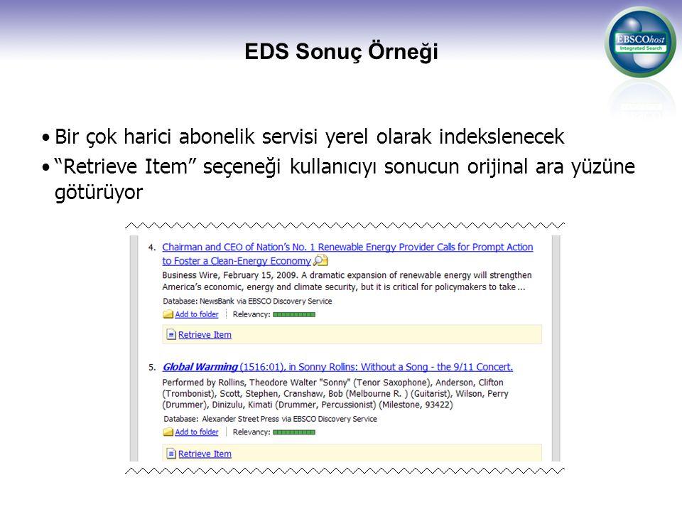 EDS Sonuç Örneği Bir çok harici abonelik servisi yerel olarak indekslenecek.