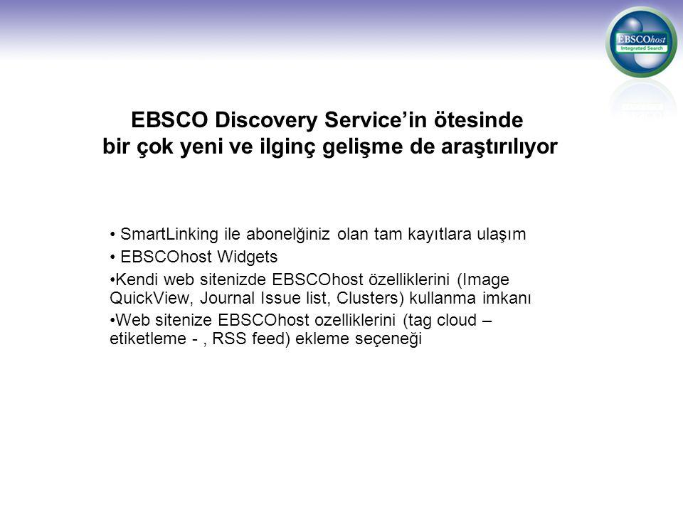 EBSCO Discovery Service'in ötesinde bir çok yeni ve ilginç gelişme de araştırılıyor