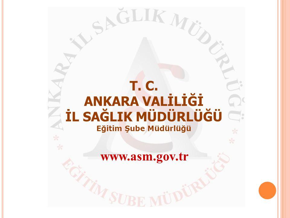T. C. ANKARA VALİLİĞİ İL SAĞLIK MÜDÜRLÜĞÜ Eğitim Şube Müdürlüğü