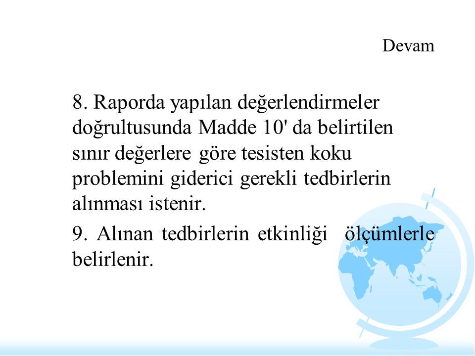 9. Alınan tedbirlerin etkinliği ölçümlerle belirlenir.