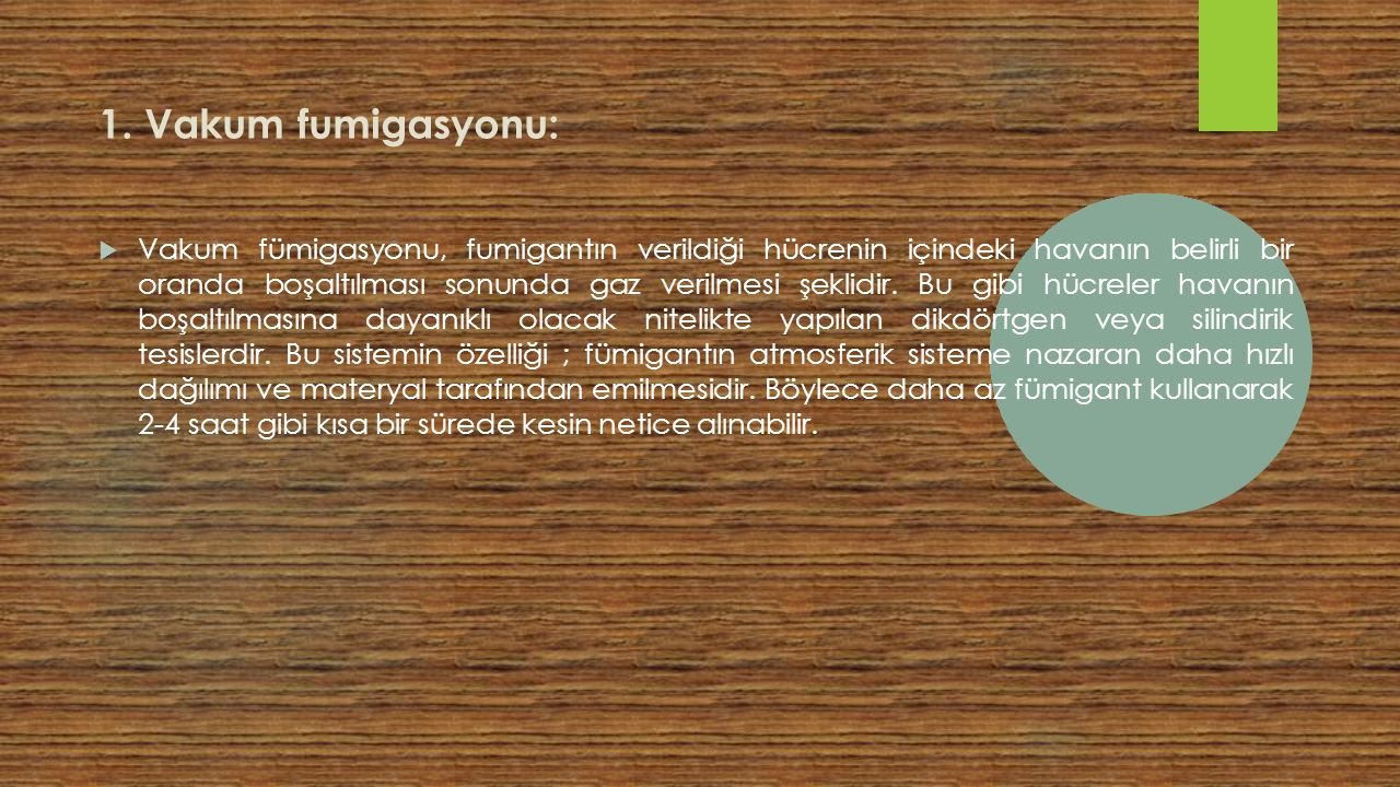 1. Vakum fumigasyonu: