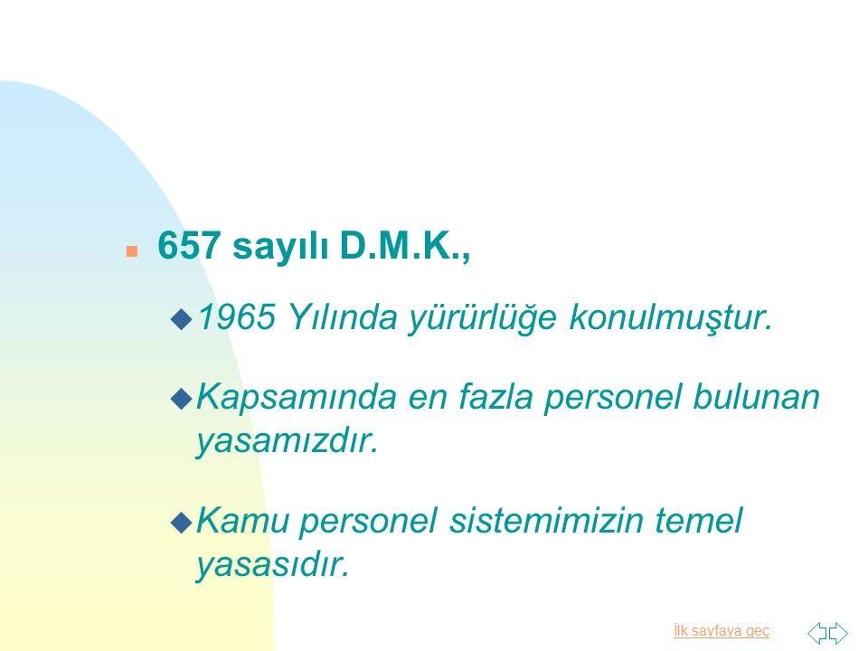 657 sayılı D.M.K., 1965 Yılında yürürlüğe konulmuştur.