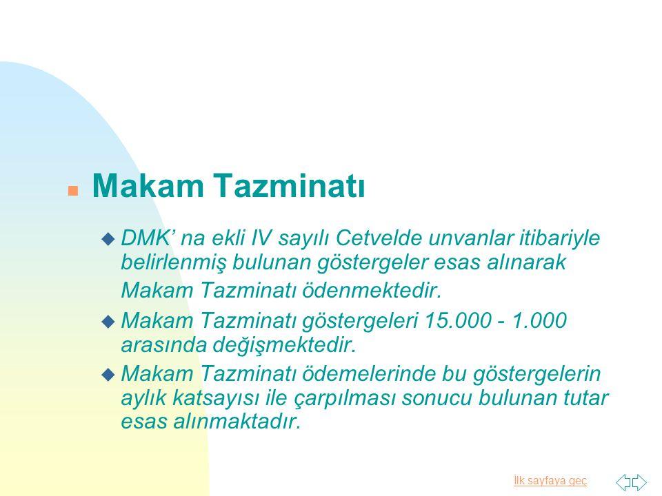 Makam Tazminatı DMK' na ekli IV sayılı Cetvelde unvanlar itibariyle belirlenmiş bulunan göstergeler esas alınarak Makam Tazminatı ödenmektedir.