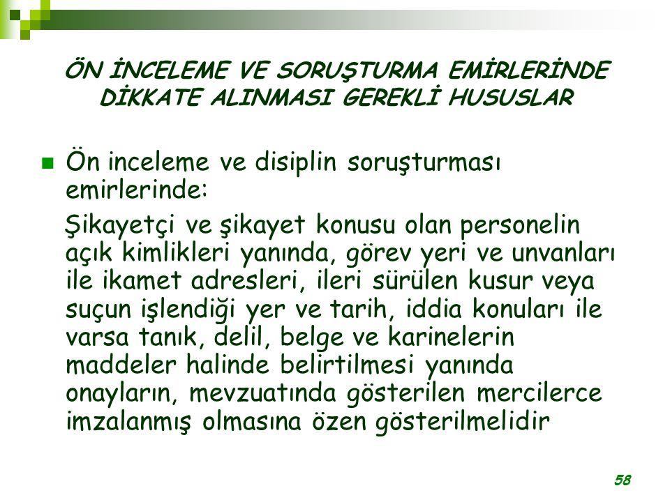 Ön inceleme ve disiplin soruşturması emirlerinde: