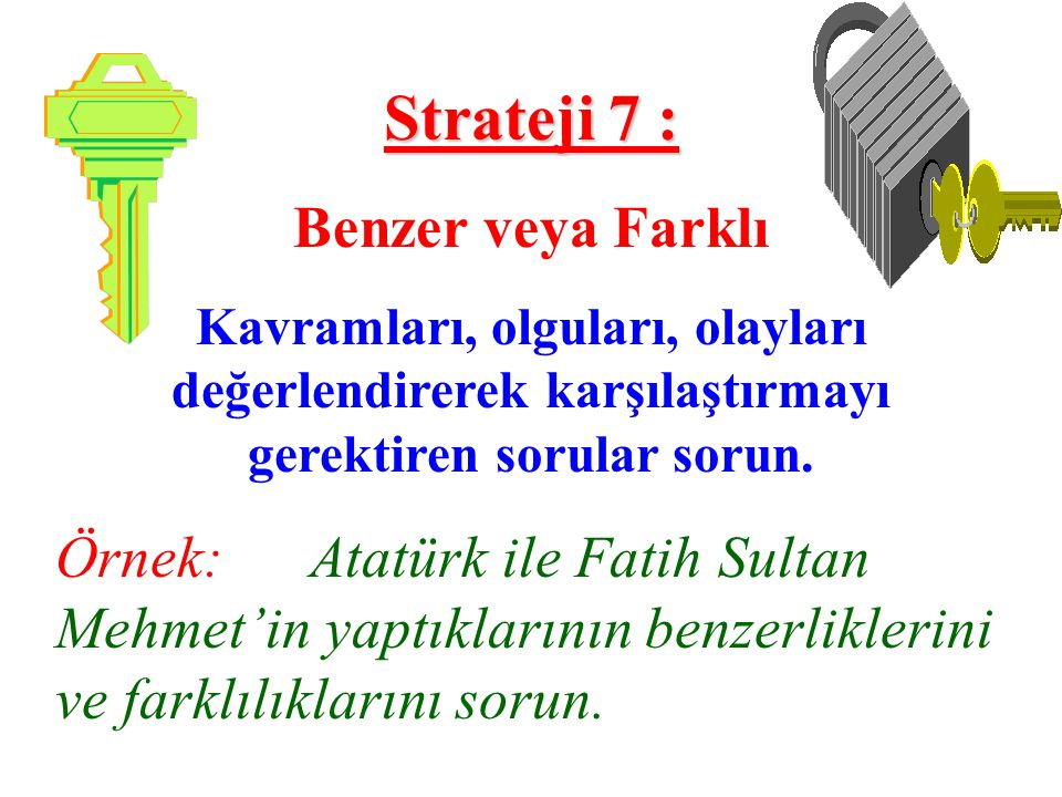 Strateji 7 : Benzer veya Farklı