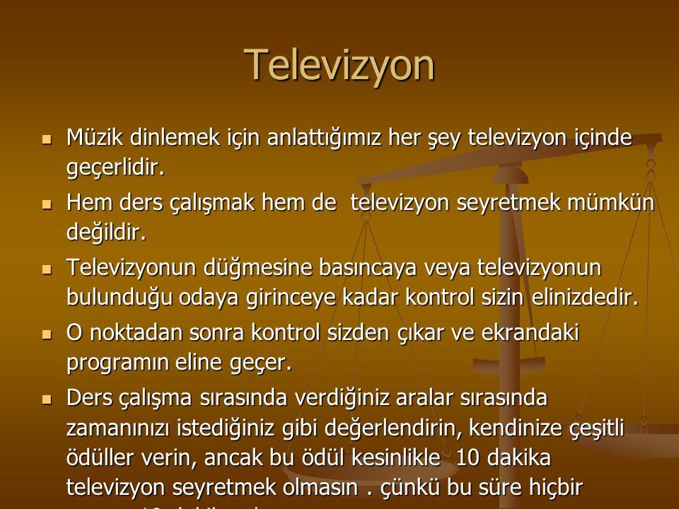 Televizyon Müzik dinlemek için anlattığımız her şey televizyon içinde geçerlidir. Hem ders çalışmak hem de televizyon seyretmek mümkün değildir.