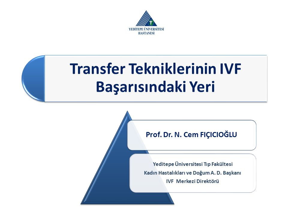 Transfer Tekniklerinin IVF Başarısındaki Yeri