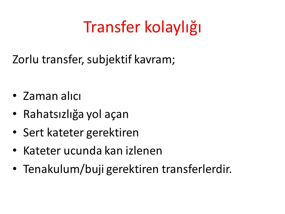 Transfer kolaylığı Zorlu transfer, subjektif kavram; Zaman alıcı