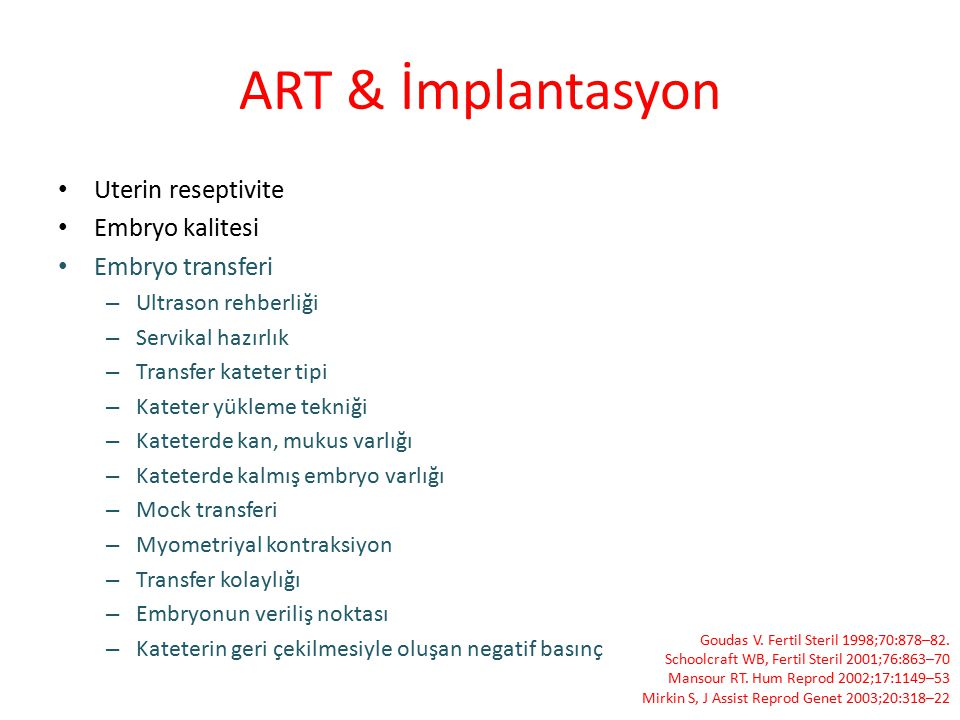 ART & İmplantasyon Uterin reseptivite Embryo kalitesi Embryo transferi