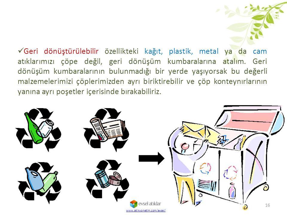 Geri dönüştürülebilir özellikteki kağıt, plastik, metal ya da cam atıklarımızı çöpe değil, geri dönüşüm kumbaralarına atalım. Geri dönüşüm kumbaralarının bulunmadığı bir yerde yaşıyorsak bu değerli malzemelerimizi çöplerimizden ayrı biriktirebilir ve çöp konteynırlarının yanına ayrı poşetler içerisinde bırakabiliriz.