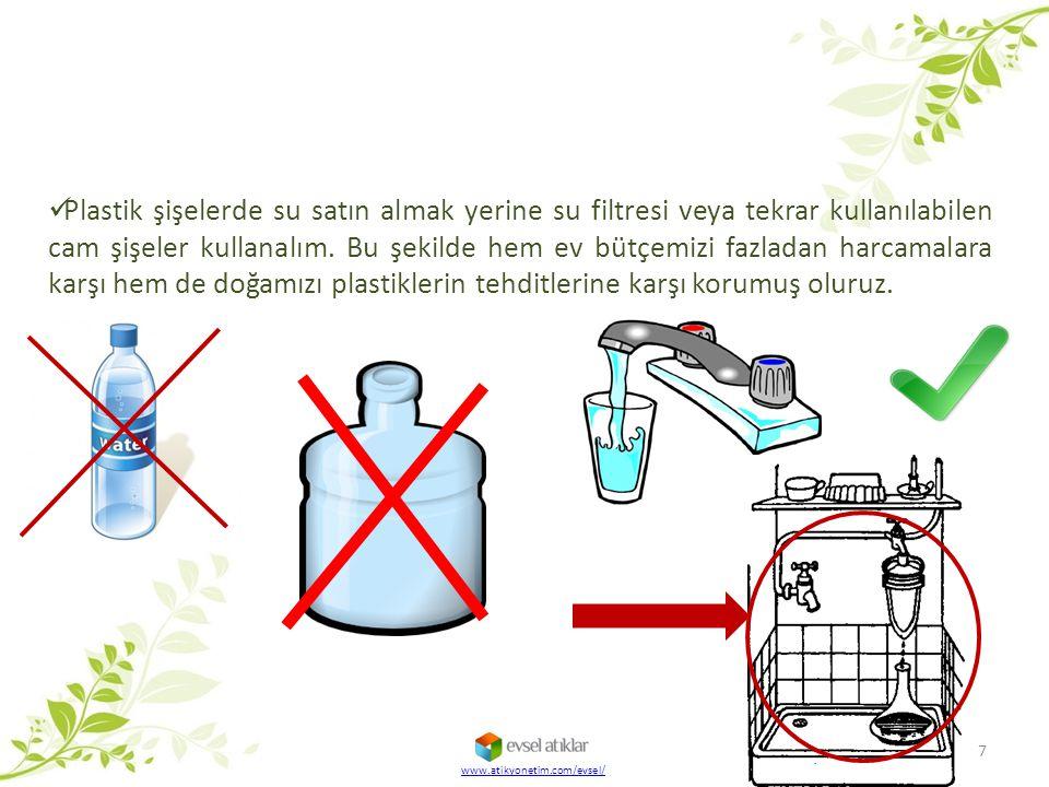 Plastik şişelerde su satın almak yerine su filtresi veya tekrar kullanılabilen cam şişeler kullanalım. Bu şekilde hem ev bütçemizi fazladan harcamalara karşı hem de doğamızı plastiklerin tehditlerine karşı korumuş oluruz.